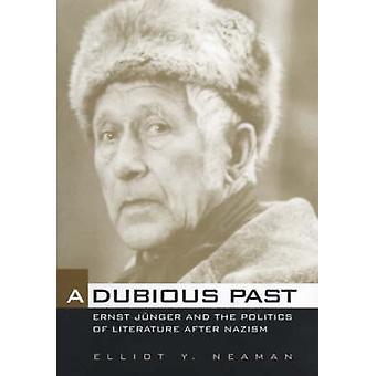Kyseenalainen menneisyys - Ernst Junger ja kirjallisuuspolitiikka Nazin jälkeen