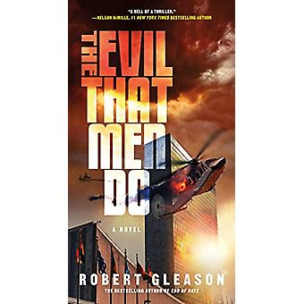 The Evil That Men Do by Robert Gleason - 9780765371133 Book