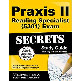 Praxis II Reading Specialist (5301) Exam Secrets Study Guide - Praxis