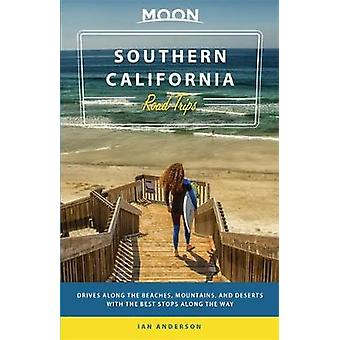 Moon Southern California Road Trip (First Edition) by Ian Anderson -
