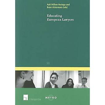 Educating European Lawyers by Aalt Willem Heringa - 9781780680187 Book