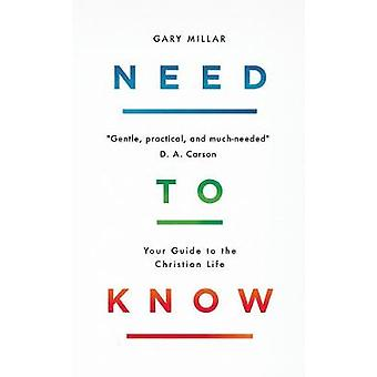 Need to Know - Your Guide to the Christian Life by Gary Millar - 97817