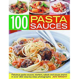 100 Pasta Sauces by Jeni Wright - 9781844768257 Book