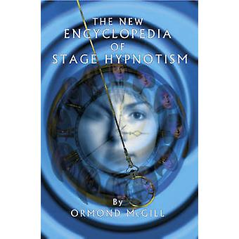 The New Encyclopedia of Stage Hypnotism par Ormond McGill - 9781899836