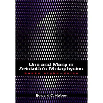 One and Many in Aristotle's Metaphysics - Books Alpha to Delta - Volume