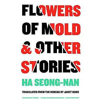 Flowers Of Mold & Other Stories by Seong-nan Ha - 9781940953960 B