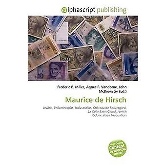 Maurice de Hirsch by Frederic P Miller - 9786133723405 Book