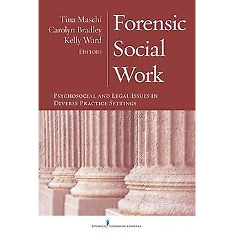 Forensic Social Work - Psychosocial and Legal Issues in Diverse Practi