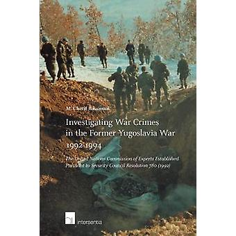 Investigating War Crimes in the Former Yugoslavia War 1992-1994 - The