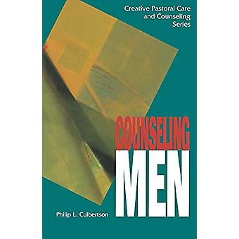 Counseling Men by Philip L. Culbertson - 9780800627867 Book