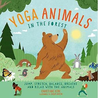 Yoga Animals - In the Forest by Christiane Kerr - 9781782409991 Book