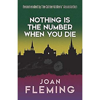 Nothing Is the Number When You Die - A Nuri Bey Mystery by Joan Flemin