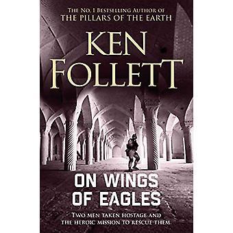 On Wings of Eagles by Ken Follett - 9781509862351 Book