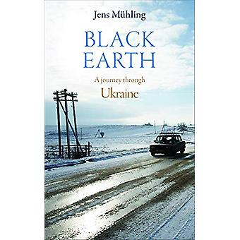 Black Earth - A Journey Through Ukraine by Jens Muhling - 978190996160