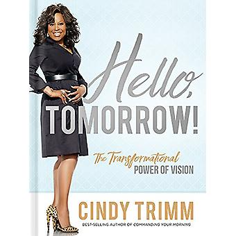 Hello - Tomorrow! by Cindy Trimm - 9781629995496 Book