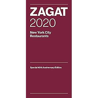 Zagat 2020 New York City Restaurants - Special 40th Anniversary Editio
