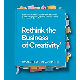 Rethink the Business of Creativity by Ian Grais - 9781773271057 Book