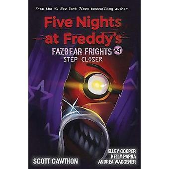 Step Closer (Five Nights at Freddy's - Fazbear Frights #4) by Scott Ca