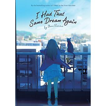 I Had That Same Dream Again Novel by Yoru Sumino