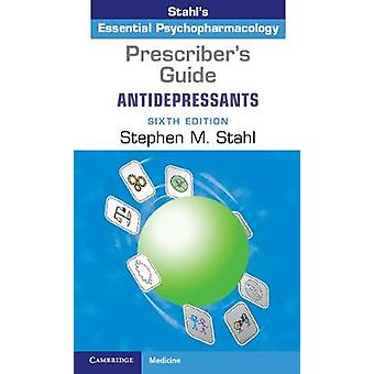 Prescriber's Guide - Antidepressants - Stahl's Essential Psychopharmaco