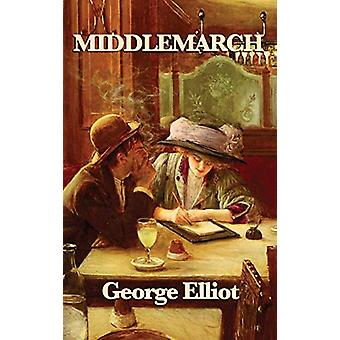 Middlemarch by George Elliot - 9781515432302 Book