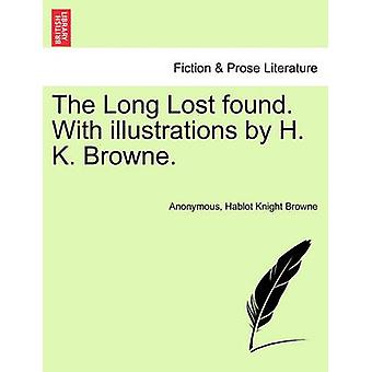The Long Lost Found. with Illustrations by H. K. Browne. by Anonymous