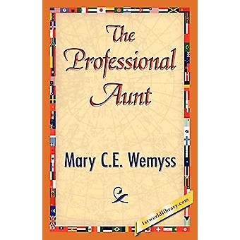 The Professional Aunt by Mary C E Wemyss - 9781421833880 Book