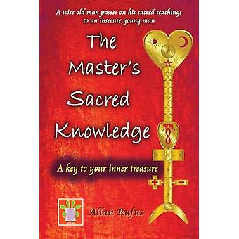 The Master's Sacred Knowledge - A key to your inner treasure by Allan