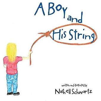 A Boy and His String by Nashell Schwartz - 9781489716262 Book