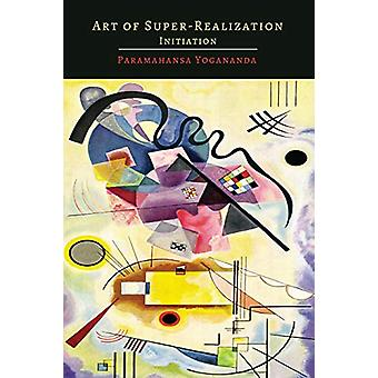 Art of Super-Realization - Initiation by Paramahansa Yogananda - 97816