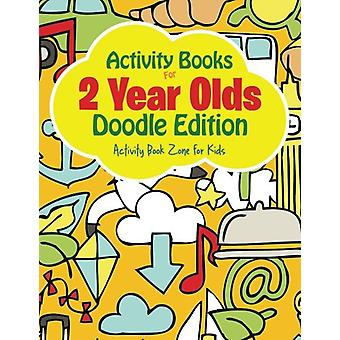 Activity Books for 2 Year Olds Doodle Edition by Activity Book Zone f