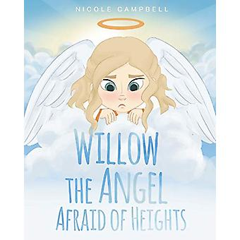 Willow the Angel Afraid of Heights by Nicole Campbell - 9781683485018
