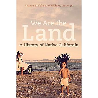 We Are the Land by Damon B. AkinsWilliam J. Bauer