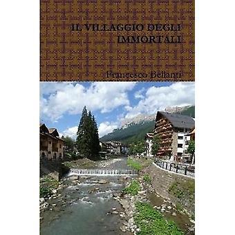 IL VILLAGGIO DEGLI IMMORTALI by Francesco Bellanti - 9781326872380 Bo
