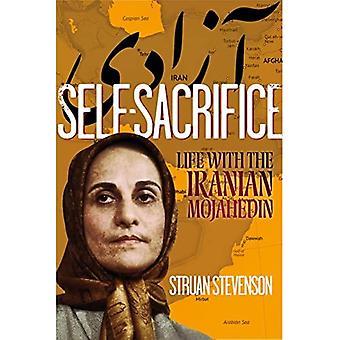 Auto-sacrifício: A vida com os Mojahedin