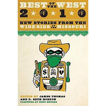 Best of the West 2010 by Foreword by Kent Meyers & Edited by James Thomas & Edited by D Seth Horton