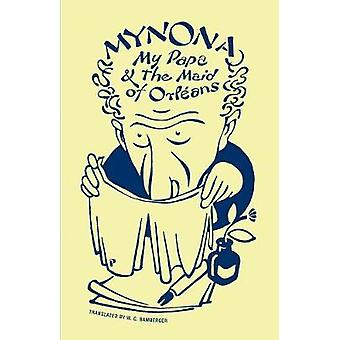 Mynona  My Papa and the Maid of Orleans and Other Grotesques by W.C. Bamberger