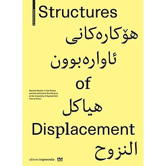 Structures of Displacement by Edited by Baerbel Mueller & Edited by Frida Robles & Edited by Institute of Architecture at the University of Applied Arts Vienna