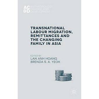 Transnationale Arbeitsmigration Überweisungen und die wechselnden Familie in Asien durch & Lan Hoang Anh