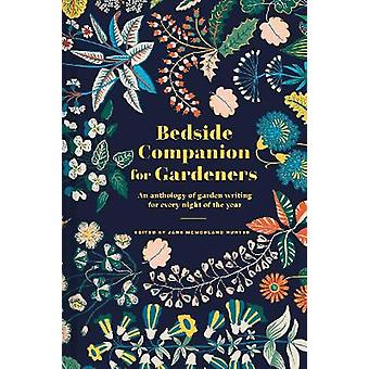 Bedside Companion for Gardeners An anthology of garden writing for every night of the year