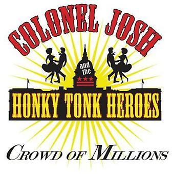Josh de coronel y el Honky Tonk Heroes - importación de los E.e.u.u. de la muchedumbre de millones [CD]