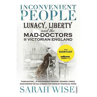 Inconvenient People - Lunacy - Liberty and the Mad-doctors in Victoria