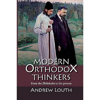 Modern Orthodox Thinkers - From the Philokalia to the Present by Andre