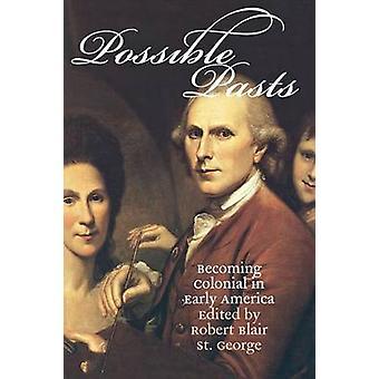 Możliwe Pasts - stając się kolonialnej w wczesnej Ameryki przez Robert Blair St