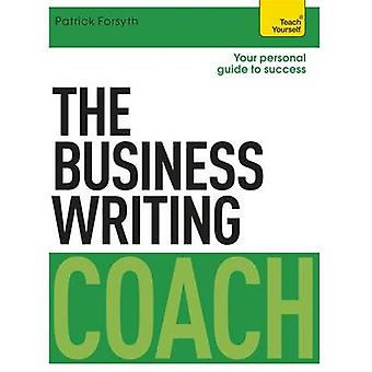 The Business Writing Coach - Teach Yourself by Patrick Forsyth - 97814