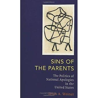 Sünden der Eltern - Politik der nationalen Entschuldigungen in den USA von Br