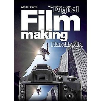 Den digitala filmskapande handboken av Mark Brindle - 9781780878133 bok