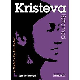 Kristeva Reframed - tolke sentrale tenkere for kunst av Estelle