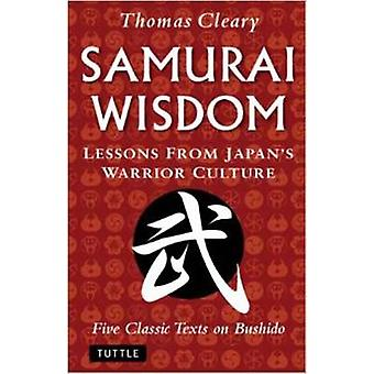 Samurai visdom - lärdomar från Japans krigare kultur av Thomas Cleary