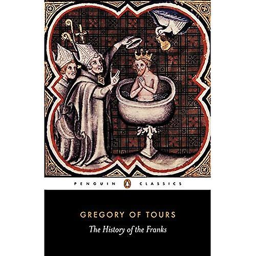 The History of the Franks (Classics)